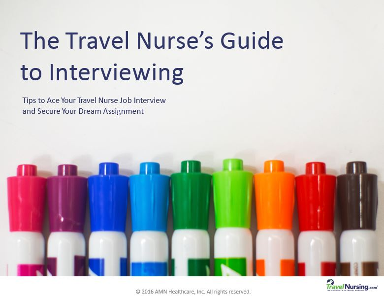 The Travel Nurse's Guide to Interviewing: Tips to Ace Your Travel Nurse Interview and Secure Your Dream Assignment
